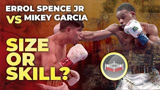 Errol Spence jr vs Mikey Garcia - Size or Skill Before you talk boxing, know the difference
