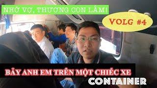 VLOG#4 I BẢY ANH EM TRÊN CHIẾC XE CONTAINER DỌC MIỀN BẮC NAM | Phong Bụi