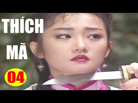 Thích Mã - Tập 4 | Phim Bộ Kiếm Hiệp Trung Quốc Hay Nhất - Thuyết Minh
