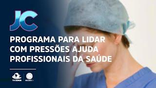 Programa para lidar com pressões ajuda profissionais da saúde