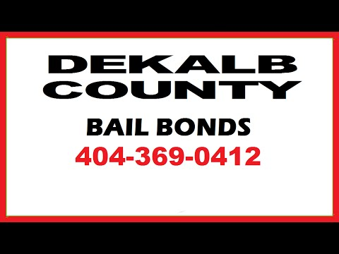 Dekalb County Bail Bonds in Georgia - Get Someone Out of Jail Fast!