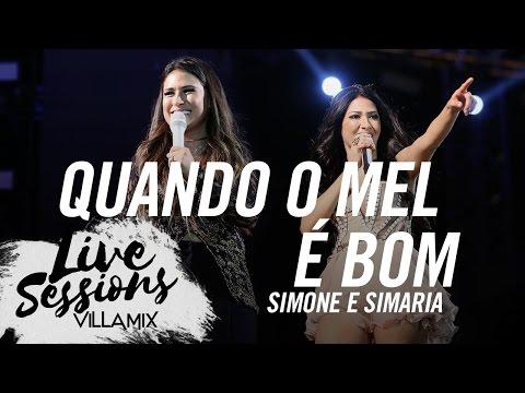 Quando o mel é bom - Simone e Simaria - Live Sessions - Villa Mix Festival Fortaleza