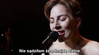 Lady Gaga - I'll Never Love Again  (PL Tłumaczenie)