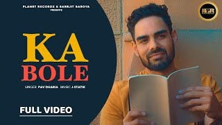 Ka Bole – Pav Dharia Ft J Statik Video HD