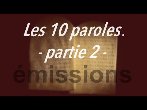 Les 10 paroles - partie 2