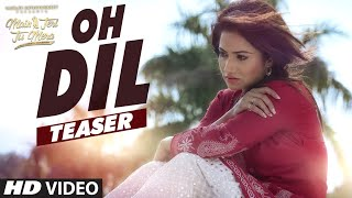 Oh Dil – Roshan Prince – Main Teri Tu Mera Punjabi Video Download New Video HD