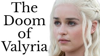Doom of Valyria: what destroyed Daenerys and Jon's ancestors?