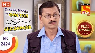 Taarak Mehta Ka Ooltah Chashmah - Ep 2424 - Full Episode - 15th March, 2018