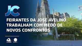 Feirantes da José Avelino trabalham com medo de novos confrontos