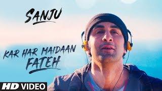 Kar Har Maidaan Fateh – Ranbir Kapoor – Sanju