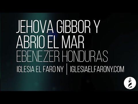 Jehova Gibbor y Abrio el Mar - Ebenezer Honduras LETRA LYRICS