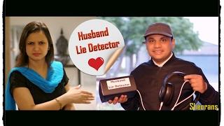 Husband Lie Detector   Sheorans   Funny Video