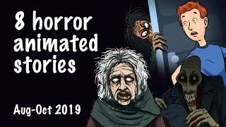 8 Horror animated stories (Compilation August-October 2019)