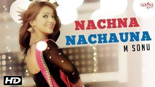 Nachna Nachauna – M Sonu