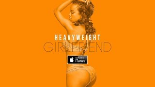 heavyweight-girlfriend-lyrics.jpg