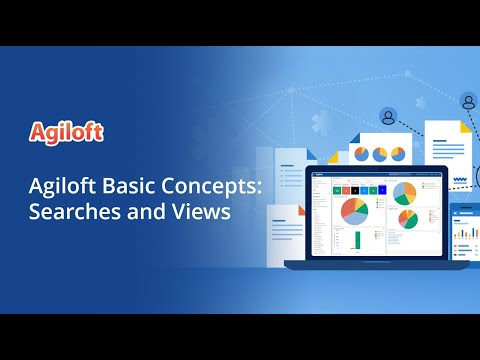 Agiloft Basic Concepts: Searches and Views
