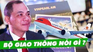 Vingroup Ngừng Dự Án Vinpearl Air, Lãnh Đạo Bộ Giao Thông Nói Gì?