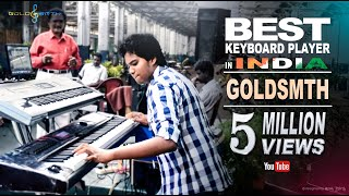 Best Keyboard Player in INDIA   #GOLDSMTH