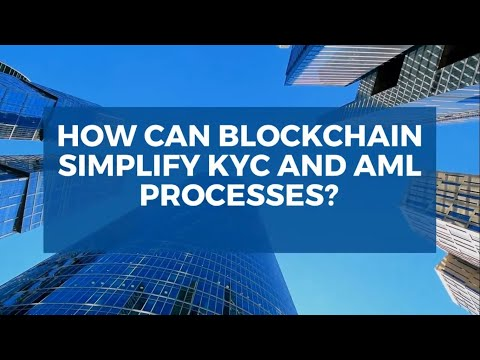 How can Blockchain simplify KYC and AML processes?