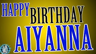 HAPPY BIRTHDAY AIYANNA! 10 Hours Non Stop Music & Animation For Party Time #Birthday #Aiyanna