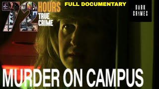 72 Hours: True Crime | S2E5 | Murder on Campus