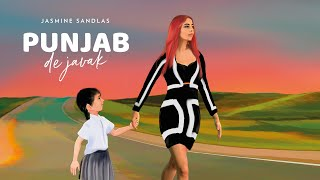 Punjab De Javak – Jasmine Sandlas Video HD