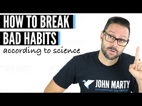 How To Break Bad Habits - According To Science
