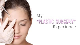 My Plastic Surgery Experience