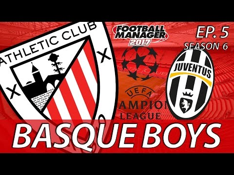 Basque Boys | S06E05 | THE NOT SO OLD LADY | Football Manager 2017