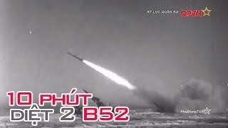Trận đánh 10 phút diệt 2 máy bay B52 Mỹ | Kỷ lục quân sự
