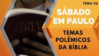 02/08/20 - SÁBADO EM PAULO - Temas Polêmicos da Bíblia