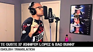 Te Guste by Jennifer Lopez & Bad Bunny | ENGLISH TRANSLATION