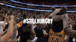 UCI Men's Basketball || Still Hungry