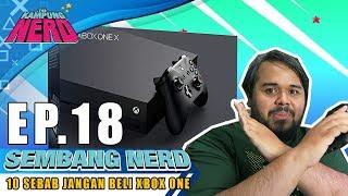 10 Sebab Jangan Beli Xbox One   Sembang Nerd Ep. 18