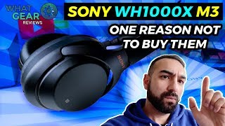 Sony WH-1000XM3 6 Months Later | One reason NOT to buy them!
