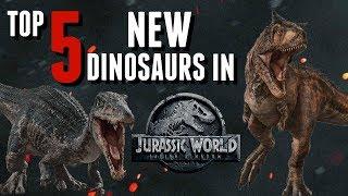 Top 5 New Dinosaurs In Jurassic World Fallen Kingdom!