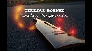 TERESAK BORNEO - Terabai Pengerindu (Official Lyric Video) 2018