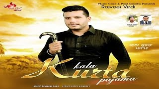 Kala Kurta Pajama – Rajveer Virdi Punjabi Video Download New Video HD