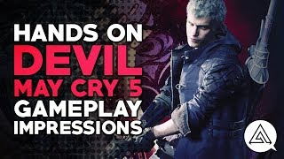 Hands On | Devil May Cry 5 Gameplay Impressions