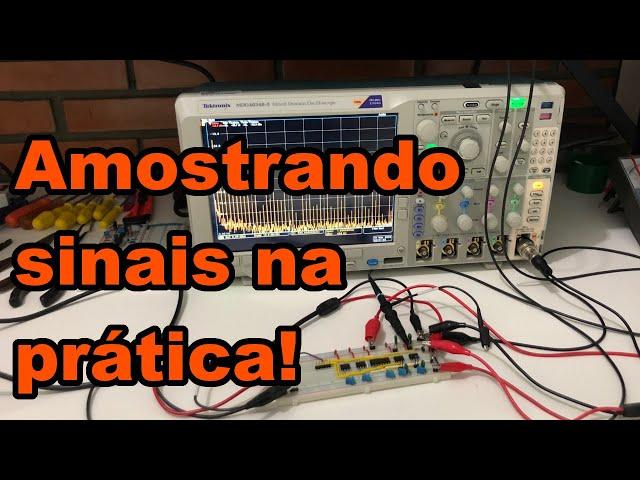 AMOSTRANDO SINAIS NA PRÁTICA | Conheça Eletrônica! #175