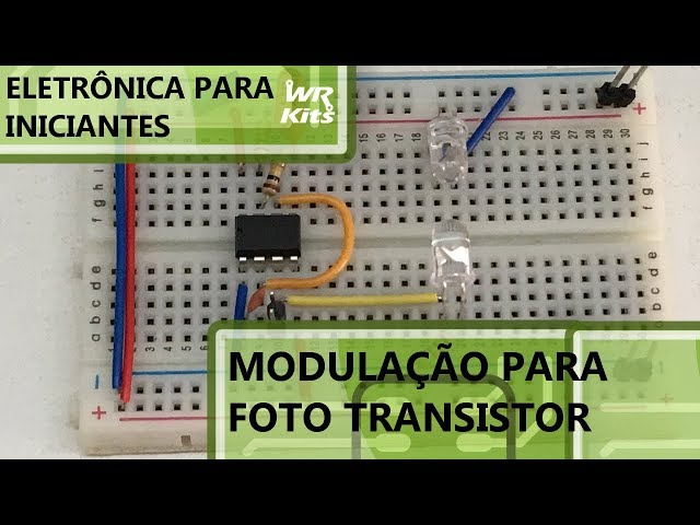 MODULAÇÃO PARA FOTO TRANSISTOR | Eletrônica para Iniciantes #096