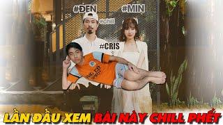 LẦN ĐẦU XEM BÀI NÀY CHILL PHẾT của ĐEN ft. MIN | CrisDevilGamer Reaction
