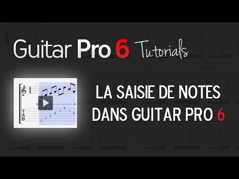 Chap. 2 - 6 La saisie de notes dans Guitar Pro 6