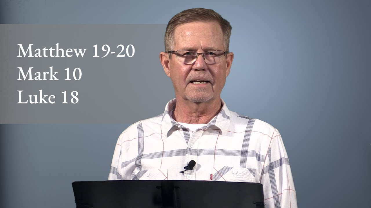 Matthew 19-20; Mark 10; Luke 18 –  Come Follow Me