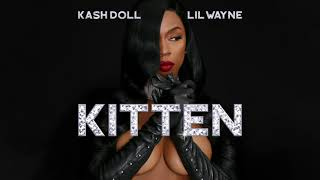 Kash Doll - Kitten ft. Lil Wayne (Official Audio)
