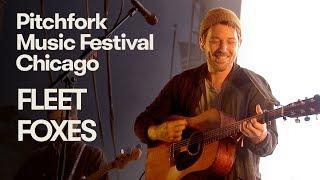 Fleet Foxes | Pitchfork Music Festival 2018 | Full Set