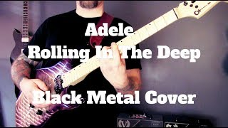 Adele - Rolling In The Deep - Black Metal Cover