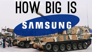 How BIG is Samsung? (They Have a Military Department!)
