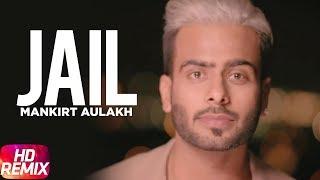 Jail Remix – Mankirt Aulakh Ft Fateh