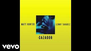 Matt Hunter, Lenny Tavárez - Cazador (Audio)